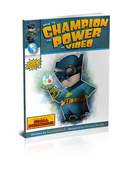How to Champion the Power of Video E-book | Brandon Koch | Michael Biondo | Mainstreethost